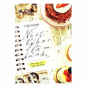 Nhật Ký Học Làm Bánh - Tập 1 (Tái Bản 2018)