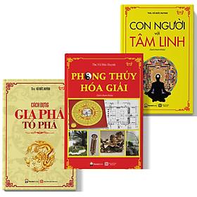 combo 3 cuốn sách phong thủy Con người với tâm linh,cách dựng gia phả tổ phả,phong thủy hóa giải