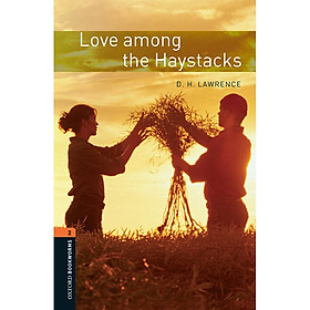 Oxford Bookworms Library (3 Ed.) 2: Love Among The Haystacks Mp Pack
