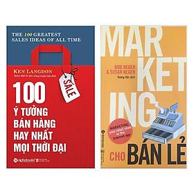 Combo 2 cuốn sách bán hàng hay nhất: 100 Ý Tưởng Bán Hàng Hay Nhất Mọi Thời Đại +  Marketing Cho Bán Lẻ ( Tặng kèm Bookmark Happy Life)