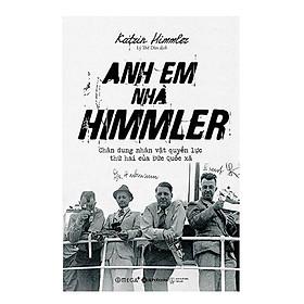 Anh Em Nhà Himmler (Tái Bản 2018)