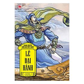 Tranh Truyện Lịch Sử Việt Nam: Lê Đại Hành(Tái Bản 2018)