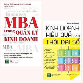 Combo 2 Cuốn Sách Giúp Bạn Hiểu Rõ Về Kinh Doanh : MBA trong quản lý kinh doanh + Kinh Doanh Hiệu Quả Trong Thời Đại Số