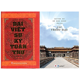 Đại Việt Sử Ký Toàn Thư + Các Triều Đại Việt Nam (Tái Bản)