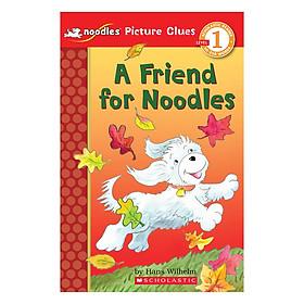 Scholastic Reader, Picture Clue Level 1: Noodles: A Friend For Noodles