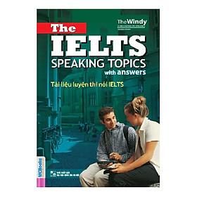 Sách - The Ielts Speaking Topics - Tài Liệu Luyện Thi Nói Ielts  (Tái Bản Mới Nhất 2020 ) PB