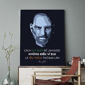 Tranh động lực Cách duy nhất để làm được những điều vĩ đại là yêu thích thứ bạn làm. (Steve Jobs)-Model: AZ1-0413