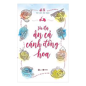 Tôi Đã Ăn Cả Cánh Đồng Hoa - Tặng Kèm Sổ Tay