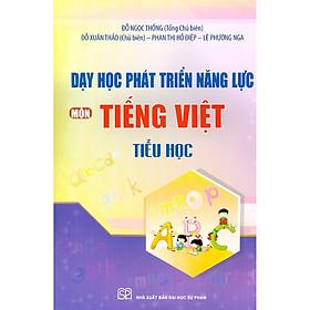 Dạy Học Phát Triển Năng Lực Môn Tiếng Việt Tiểu Học
