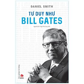 Tư Duy Như Bill Gates