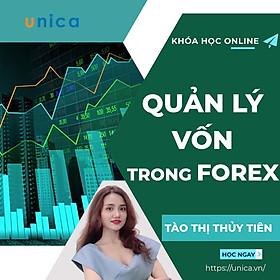 Khóa học KINH DOANH - Quản lý vốn trong forex UNICA.VN