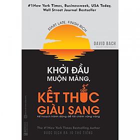 Khởi Đầu Muộn Màng, Kết Thúc Giàu Sang ( Tặng Kèm Bookmark TH )