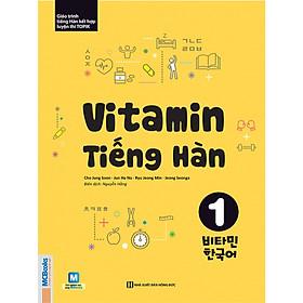 Vitamin Tiếng Hàn Tập 1 (Tặng kèm bookmark Happy Life)