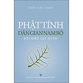 Phật Tính Dân Gian Nam Bộ - Đôi Điều Suy Ngẫm