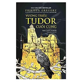 Vương Triều Tudor Cuối Cùng - Tặng Kèm 3 Postcard (Số Lượng Có Hạn)
