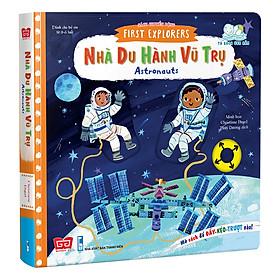 Sách Tương Tác - Sách Chuyển Động - First Explorers - Astronauts - Nhà Du Hành Vũ Trụ