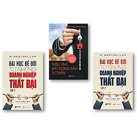 Combo 2 cuốn sách: Bài Học Để Đời Từ Những Doanh Nghiệp Thất Bại 1 và tập 2 và Triệu Phú Bất Động Sản Tư Thhân: Định Hướng Đầu Tư Mua Đâu Lãi Đó