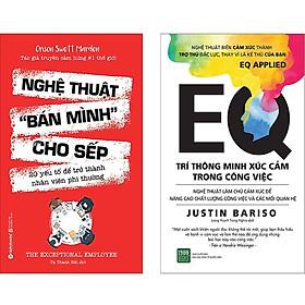 Combo 2 Cuốn Sách:  Nghệ Thuật Bán Mình Cho Sếp + EQ Trí Thông Minh Xúc Cảm Trong Công Việc