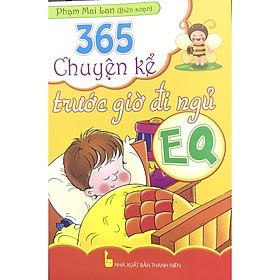 365 Chuyện kể trước giờ đi ngủ EQ - Tác giả Phạm Mai Lan