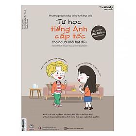 Cẩm Nang Học Tiếng Anh Cấp Tốc Cho Người Mới Bắt Đầu ( Tự Học Tiếng Anh Cấp Tốc Trong Giao Tiếp Hàng Ngày + Phương Pháp Tư Duy Tiếng Anh Trực Tiếp) (Tặng kèm Kho Audio Books)