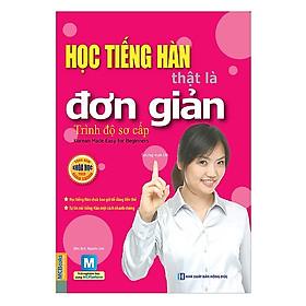 Học Tiếng Hàn Thật Là Đơn Giản - Trình Độ Sơ Cấp (Tặng Bookmark PL)