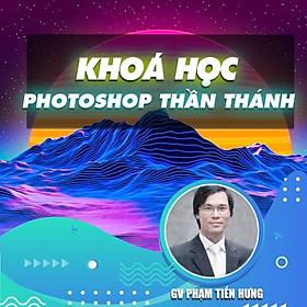 Khóa học THIẾT KẾ - ĐỒ HỌA - Photoshop thần thánh