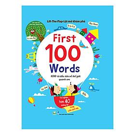 Sách Tương Tác - Lift - The - Flap – Lật Mở Khám Phá - First 100 Word - 100 Từ Đầu Tiên Về Thế Giới Quanh Em