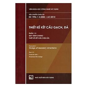 Thiết Kế Kết Cấu Gạch, Đá - Phần 1-2: Quy Định Chung - Thiết Kế Kết Cấu Chịu Lửa (Tiêu Chuẩn Châu Âu EN 1996-1-2:2005 + AC:2010)