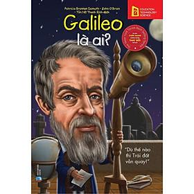 Sách-chân dung những người thay đổi thế giới-Galileo là ai?tái bản 2018