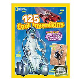 National Geographic Kids 125 Cool Inventions