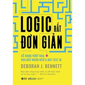 Logic Rất Đơn Giản - Dễ Dàng Vượt Qua Mọi Bẫy Ngôn Ngữ Và Bài Test IQ