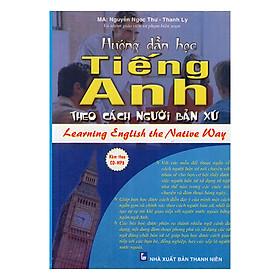 Hướng Dẫn Tự Học Tiếng Anh Theo Cách Người Bản Xứ-Learning English The Native Way
