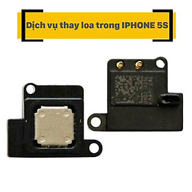 Dịch Vụ Thay Loa Trong iPhone 5s