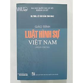Giáo Trình Luật Hình Sự Việt Nam - Phần Chung