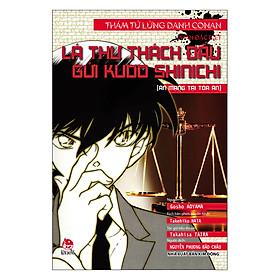 Thám Tử Lừng Danh Conan - Lá Thư Thách Đấu Gửi Kudo Shinichi : Án Mạng Tại Tòa Án (Tái Bản)