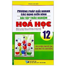 Phương Pháp Giải Nhanh Các Dạng Điển Hình Bài Tập Trắc Nghiệm Hóa Học 12