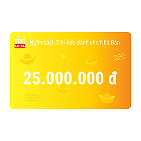Ngân sách Tiki Ads dành cho Nhà Bán 25.000.000 đ