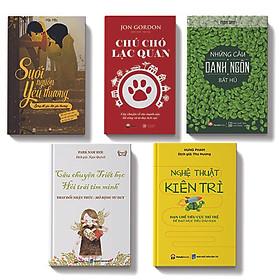Bộ sách 5 cuốn:Nghệ thuật kiên trì, Câu chuyện triết học hỏi trái tim mình,Suối nguyền yêu thương, Những câu danh ngôn bất hủ, Chú chó lạc quan