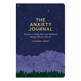 The Anxiety Journal: Exercises to soothe stress and eliminate anxiety wherever you are (Paperback)