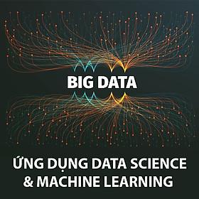 Khóa Học Ứng Dụng Data Science Và Machine Learning