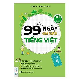 99 Ngày Em Giỏi Tiếng Việt Lớp 4 (Tặng kèm Bookmark PL)