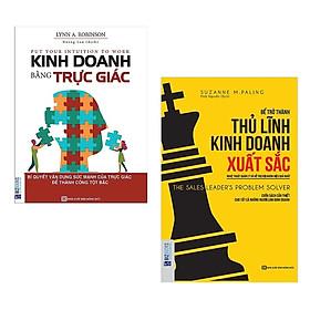 Combo Sách Kinh Tế: Để Trở Thành Thủ Lĩnh Kinh Doanh Xuất Sắc + Kinh Doanh Bằng Trực Giác