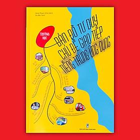 Sách bản đồ tư duy chủ đề giao tiếp Tiếng Trung ứng dụng - In màu cao cấp, đầy đủ phiên âm chuẩn