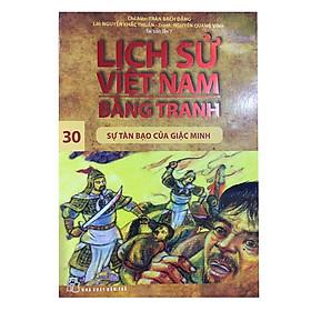 Lịch Sử Việt Nam Bằng Tranh Tập 30: Sự Tàn Bạo Của Giặc Minh (Tái Bản)