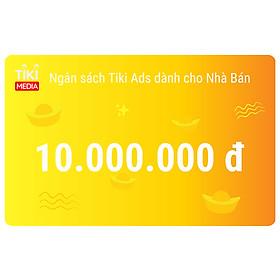 Ngân sách Tiki Ads dành cho Nhà Bán 10.000.000 đ