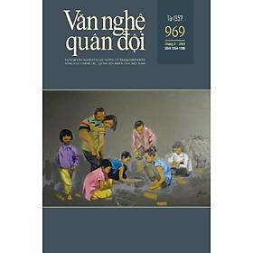 Tạp chí Văn nghệ Quân đội số 969 (cuối tháng 7/2021)