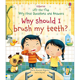 Sách Usborne Lift-the-flap Very First Questions and Answers: Why should I brush my teeth?