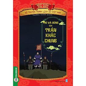 Bộ Truyện Tranh Lịch Sử Việt Nam - Khát Vọng Non Sông: Trí Và Dũng Của Trần Khắc Chung