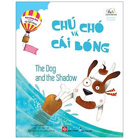 Học Tiếng Anh Cùng Truyện Ngụ Ngôn Aesop - Chú Chó Và Cái Bóng - The Dog And The Shadow