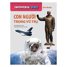 Factopedia: Space - Con Người Trong Vũ Trụ (Tranh Màu)